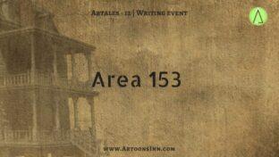 ArTales-12 : The Area 153 Series